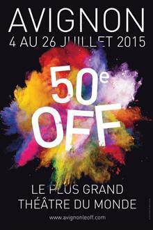50eme Festival OFF à Avignon du 5 au 27 Juillet 2015
