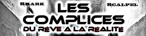 Du Rêve A La Réalité / Alaise Dans Nos Bails - Les Complices Feat Arme Sensible NEWS (2011)