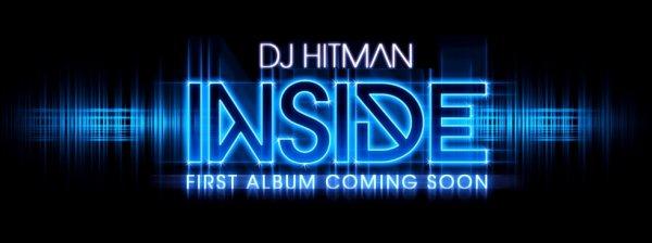 DJ HITMAN présente L'ALbum INSIDE prochainement DIsponible