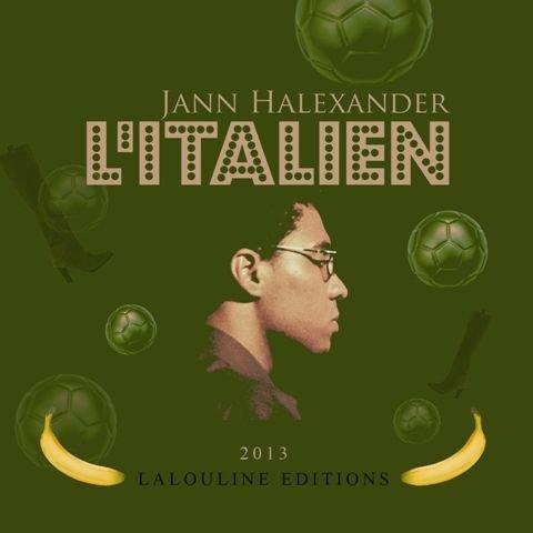 Traduction italienne : L'ITALIEN / traduzione italiana: l'Italiano (chanson/canzone - JANN HALEXANDER) (merci au label T.H, aux éditions Lalouline)