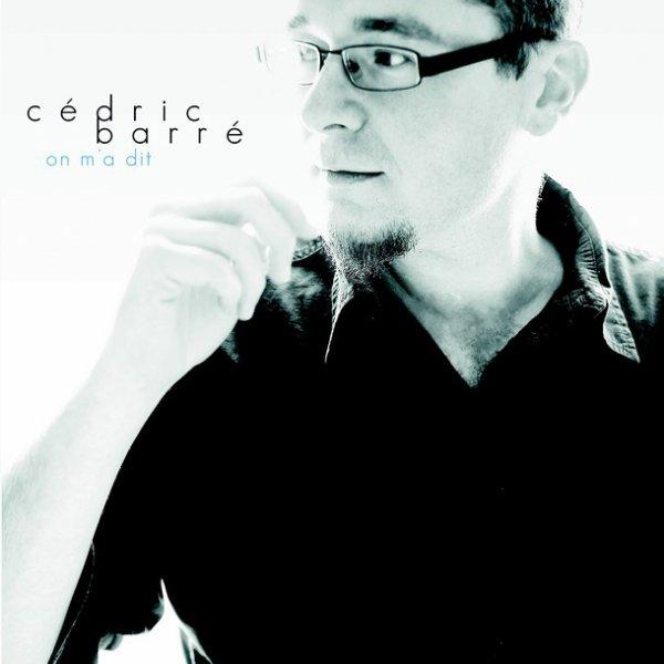 D'autres rivages musicaux : Cédric Barré, 'On m'a dit'