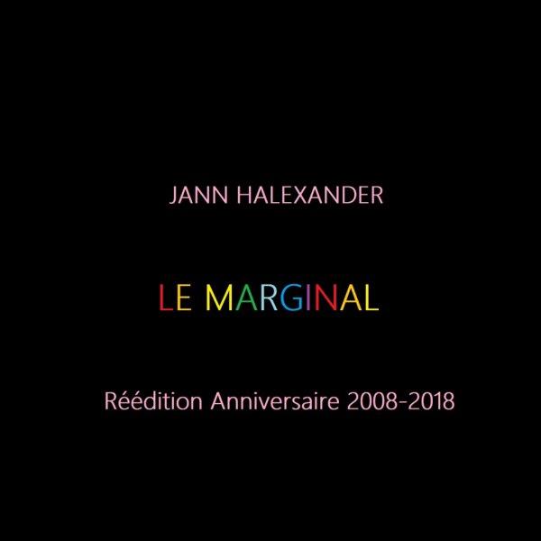 La réédition anniversaire 'Le Marginal' 2008-2018 de Jann Halexander
