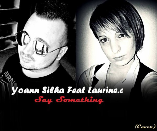 Yoann Silha Feat Laurine C-Say something (2015)