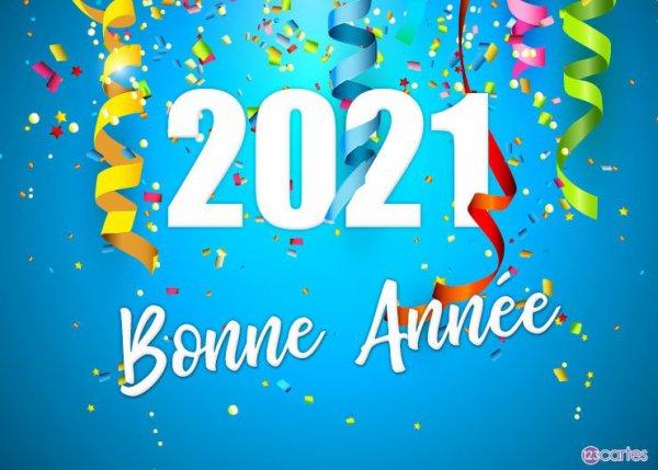 MEILLEURS VOEUX POUR CETTE NOUVELLE ANNEE 2021