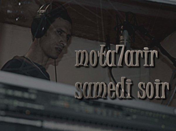 Mota7arir  -  SAMEDI SOIR