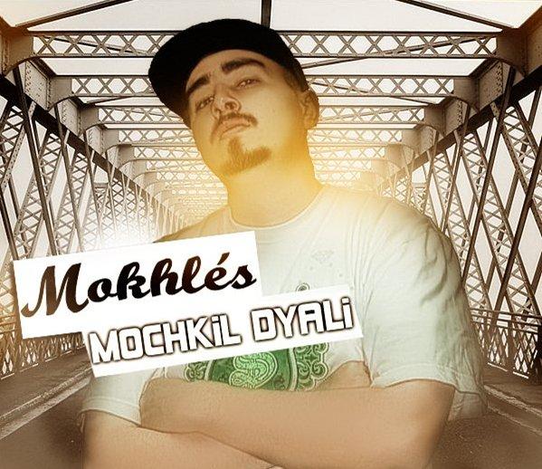 Mokhlés - Mochkil Dyali