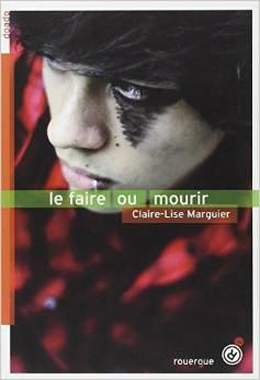 Mon avis sur : Le faire ou mourir de Claire-Lise Marguiez ♥