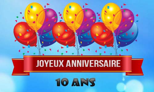 joyeux anniversaire pour tes 10 ans gogo tetel et sandy. Black Bedroom Furniture Sets. Home Design Ideas