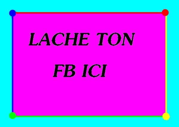 LACHE TN FB ICI