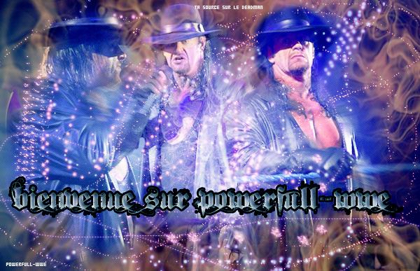 ~~powerfull-wwe ta source sur l'undertaker~~                                                                                                                                .......................................... Art:1