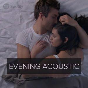 La playlist Evening acoustic sur SPOTIFY tourne en boucle pour mes siestes c'est dla bombe
