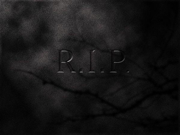 - RIP -