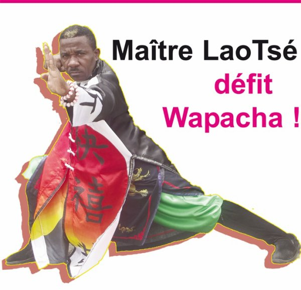 Maître LaoTsé              défit        Wapacha !