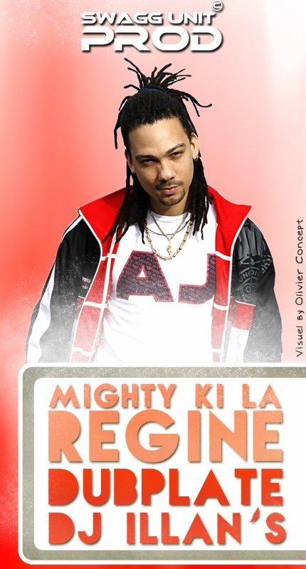 Mighty KI LA dubplate Deejay ILLAN'S - regine  ( www.djillans974.skyblog.com ) (2012)