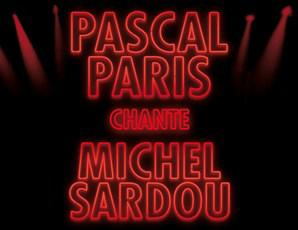 PASCAL PARIS - SPECTACLES LIVE MICHEL SARDOU