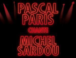 PASCAL PARIS - SPECTACLES LIVE MICHEL SARDOU