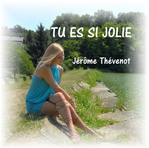 Jérôme Thévenot - Tu Es Si Jolie  . / Jérôme Thévenot - Tu Es Si Jolie [Glaukor vs DJ Raffy Concept Radio Edit] (2012)