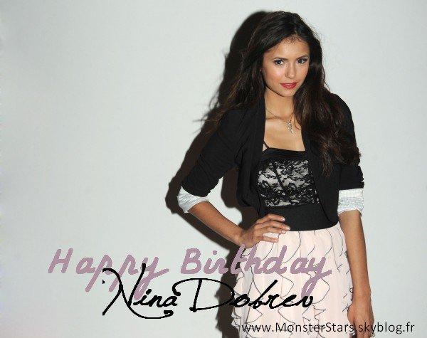 _ _ _  Happy Birthday Nina Dobrev !  Le jour des fans. _ _ _