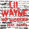 Lil Wayne - No Worries Feat Details