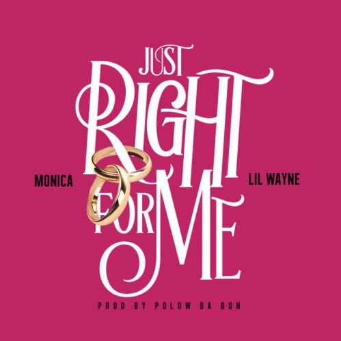 Monica – Just Right For Me (Feat Lil Wayne)