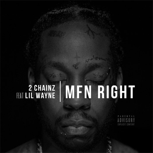 2 Chainz – MFN Right (Remix) (Feat Lil Wayne)