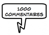 1 000 commentaires !