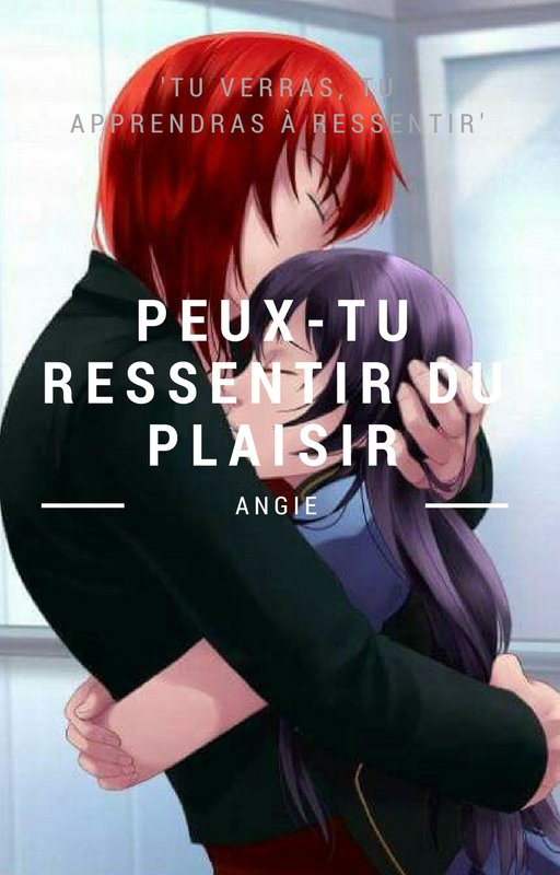 La Chambre d'Angie - Peux-tu ressentir du plaisir ? - Fanfiction