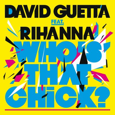 Rihanna Feat David Guetta / Who's That Chick (2011)
