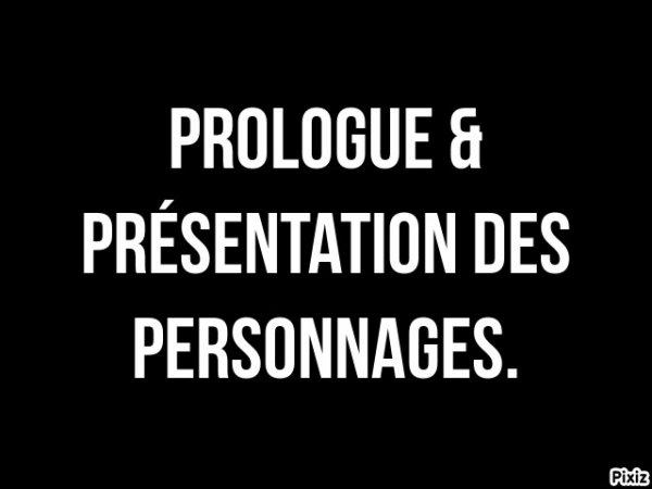 Prologue et présentation des personnages.