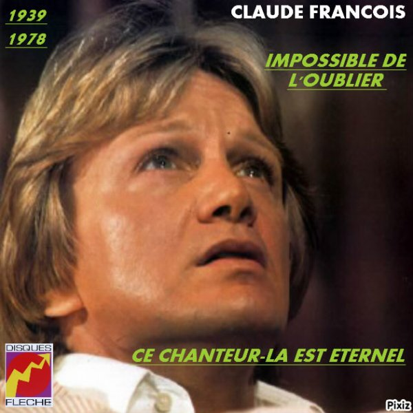 CLAUDE FRANCOIS L'INOUBLIABLE CHANTEUR ETERNEL