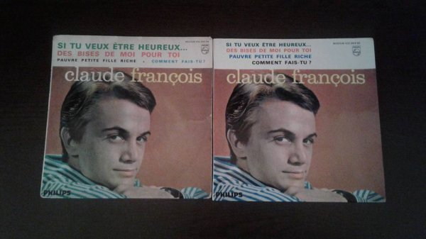 """Enfin les deux variantes du 45 tours de Claude François """"Si tu veux être heureux """""""