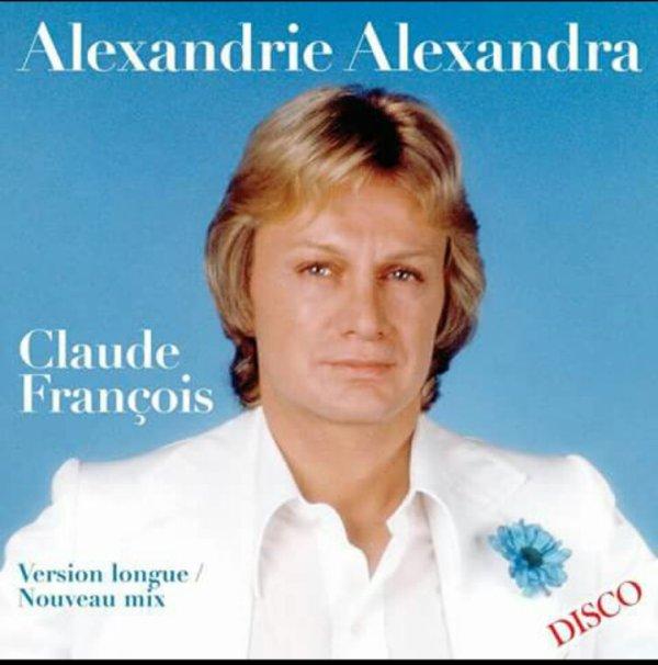 Claude François Alexandrie Alexandra 40èmes Anniversaire Nouveau Mix 2017
