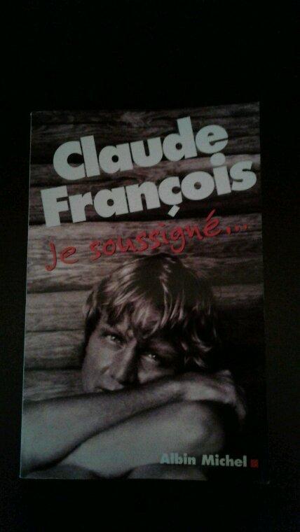 """Mon Livre Sur Claude François """"Je Soussigné..."""" 2007"""