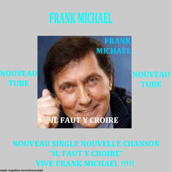 Frank Michael - Il faut y croire - Teaser de l'album 2019 + Nouveau Montage spécial Frank Michael fait par moi (fausse pochette de single)