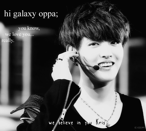 We Believe In You Kris♥.
