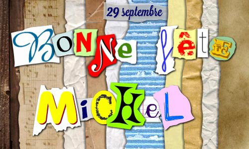 """(^v^) 29 SEPTEMBRE (^v^) BONNE FÊTE aux MICHEL - MICHELE - MICHELLE (^v^) ... sans oublier les MICHAËL - MICKAËL - MICKEY - MIKAËL - MIKE & MIGUEL ...  mais ... (^v^) pour le """"CLIN d'OEIL au """" BOULEVARD St MICHEL voir l'ARTICLE ci-dessous ...V...   ~~(^v^)~~ MERCI à mon AMIE JOSIE ~~(^v^)~~"""