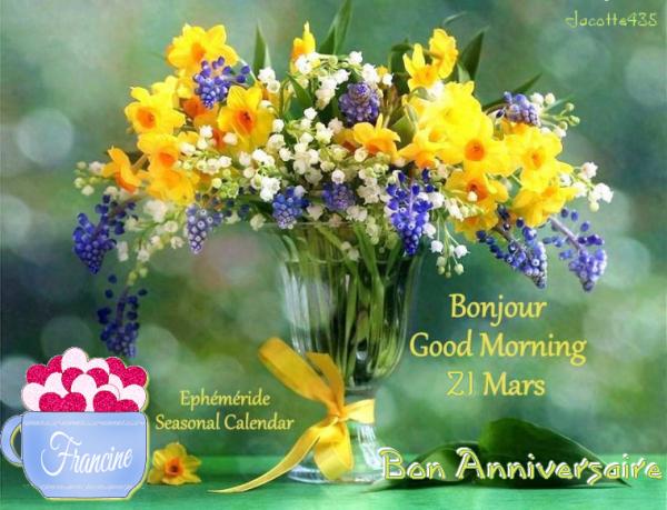 ~♥~  ~♥~ ♫ ☼ ♫ 21 MARS ♫ ☼ ♫ ~♥~  BON ANNIVERSAIRE ♫ ☼ ♫ FRANCINE ♫ ☼ ♫ ~♥~  ~♥~ ~♥~  http://francine2103.skyrock.com/ ~♥~