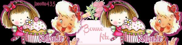 ~♥**♥~ 13 MAI ~♥**♥~ BONNE FÊTE ~♥**♥~ MA COPINETTE QUÉBÉCOISE ~♥**♥~ ROLLANDE ~♥**♥~ et toutes les ROLANDE de FRANCE ~♥**♥~