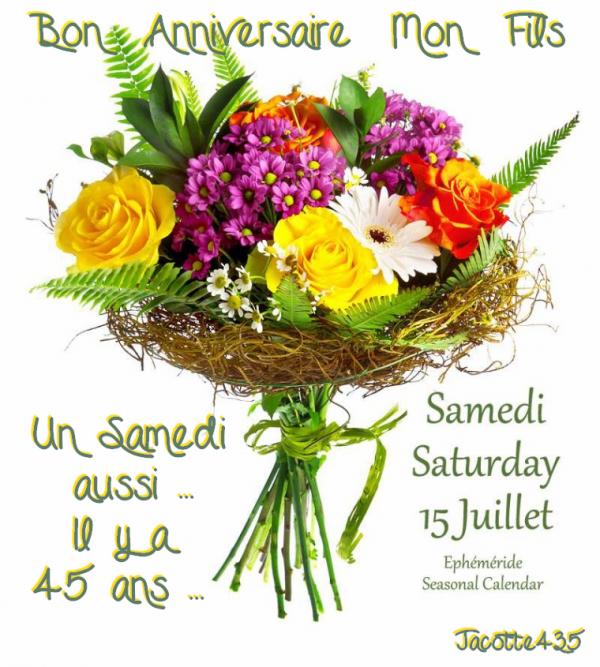 ♥♫♥ 15 JUILLET ~♥~ BON ANNIVERSAIRE ♥♫♥ MON FILS ~♥~ 45 ANS DE BONHEUR ♥♫♥ ♥♫♥ DE MAMAN ♥♫♥