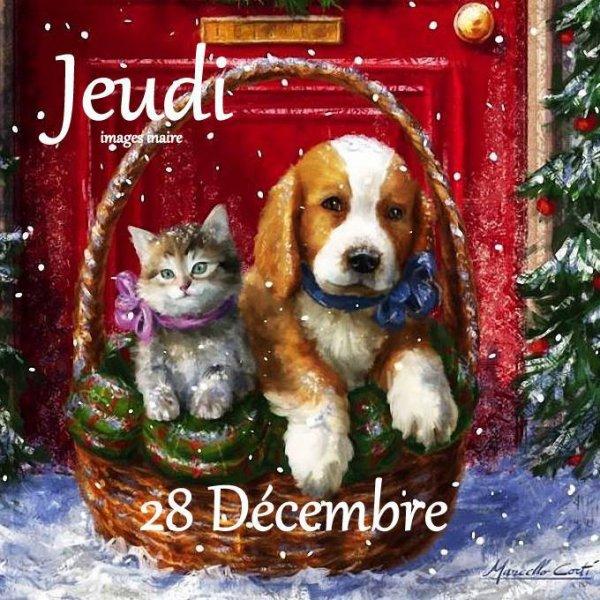 (☼♥☼) ♥♫♥ 28 DÉCEMBRE ♥ EXCELLENT JEUDI ♥♫♥ (☼♥☼)