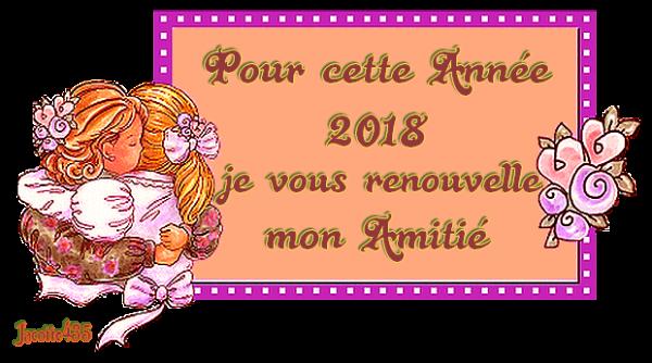 ♥♫♥ RENOUVELONS ~♥~ L'AMITIÉ ~♥~ EN 2018 ~♥~ SIGNATURES A LA DEMANDE ♥♫♥ - 2