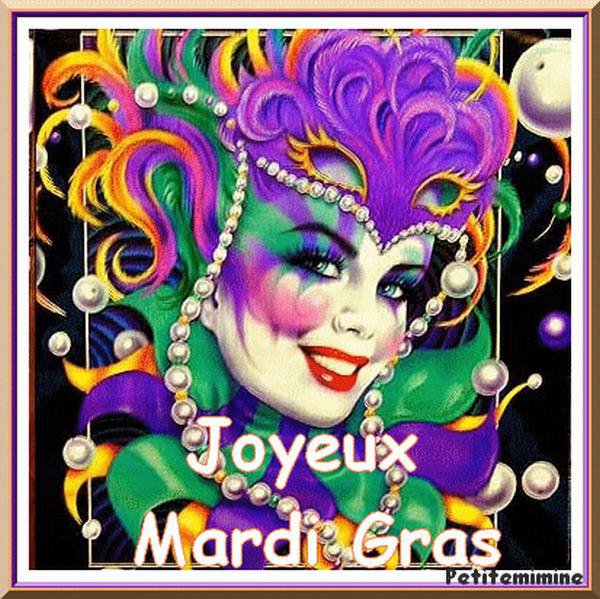♥♫♥ 13 FÉVRIER ~♥~ MARDI-GRAS ~♥~ DÉGUISEZ VOUS ~♥~ AMUSEZ VOUS BIEN ♥♫♥