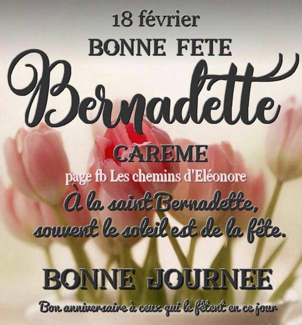 ♥♫♥ 18 FÉVRIER ~♥~ BONNE FÊTE ~♥~ MON AMIE BERNADETTE ♥♫♥