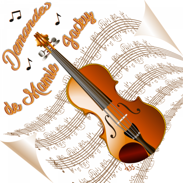 ~♥~ ♫ DEMANDE SPÉCIALE ♥ ♫ ♥ DE MAMIE JACKY ☼ ♫ ☼ SIGNATURES VIOLON ♫ ~♥~