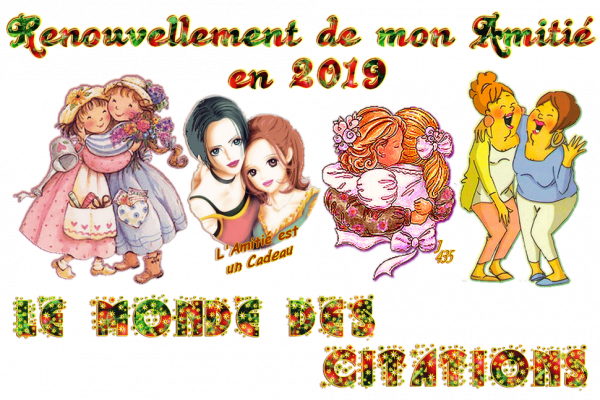 ★ * ☆ * RENOUVELONS ~♥~ L'AMITIÉ ~♥ EN 2019 ♥~ SIGNATURES A LA DEMANDE * ☆ * ★ ~♥~ M ☆ 06 ~♥~