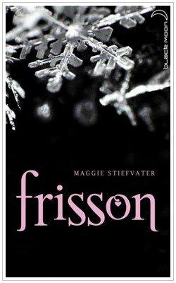 La saga des Loups Tome 1 Frisson Maggie Stiefvater