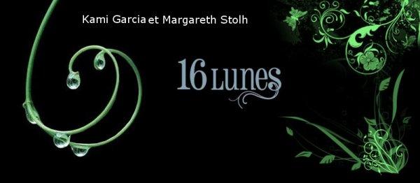 Le livre des lunes Tome 1 16 Lunes Kami Garcia et Margareth Stohl