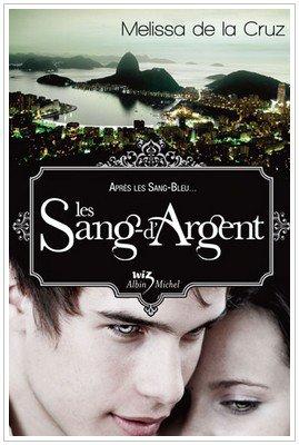 La Saga des Vampires Tome 3 Les Sang-d'Argent Melissa De La Cruz