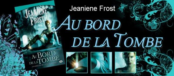 Chasseuse de la nuit - 1- Au bord de la tombe Jeaniene Frost