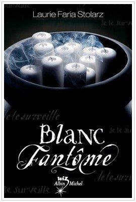 Blanc Fantôme Laurie Faria Stolarz